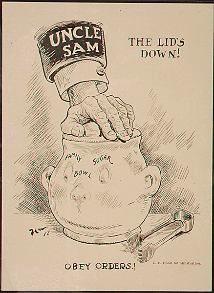U.S. Food Administration Poster from World War I, image of hand clamping down lid of sugar bowl, text reads The lid's down! Obey Orders!
